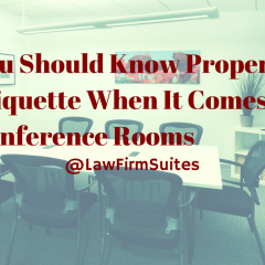 You Should Know Proper Etiquette When It Comes To Conference Rooms