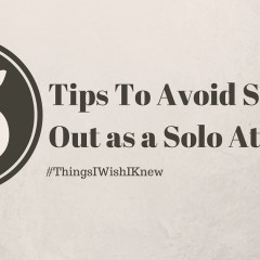 5 Tips To Avoid Stressing Out as a Solo Attorney