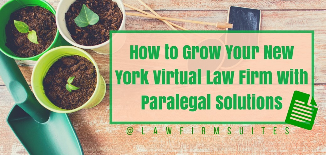 How to Grow Your New York Virtual Law Firm with Paralegal Solutions