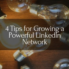 4 Tips for Growing a Powerful LinkedIn Network