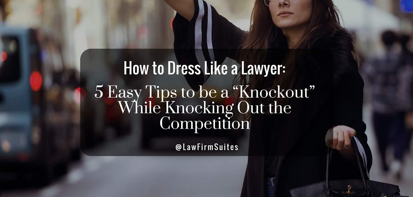 Dress like a Lawye