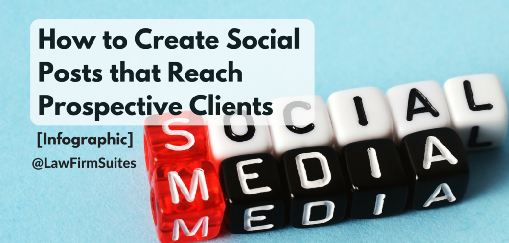 How to Create Social Posts that Reach Prospective Clients [Infographic]
