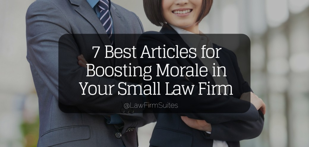 7 Best Articles for Boosting Morale in Your Small Law Firm