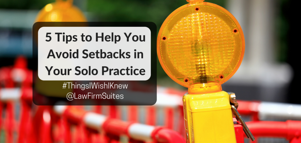 5 Tips to Help You Avoid Setbacks in Your Solo Practice