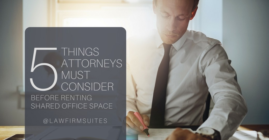 5 Things Attorneys Must Consider Before Renting Shared Office Space