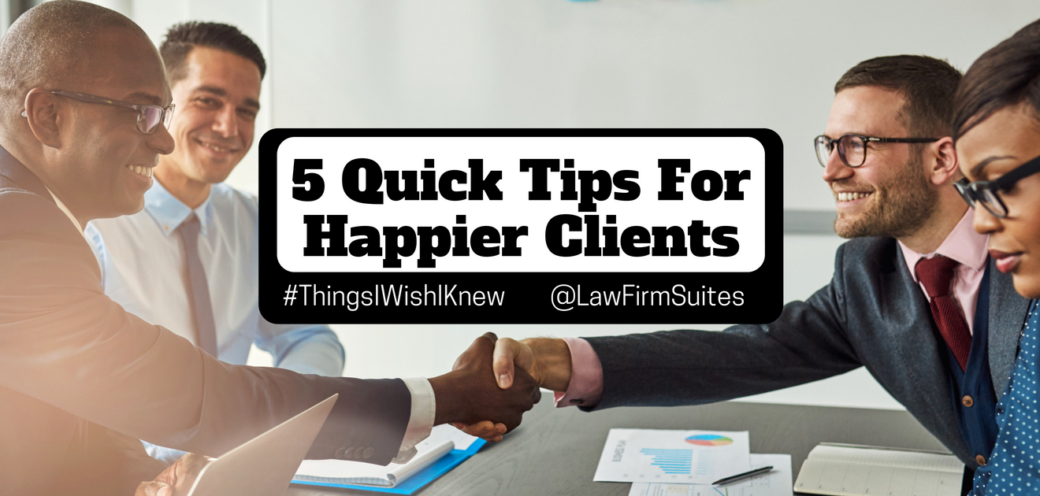 5 Quick Tips For Happier Clients