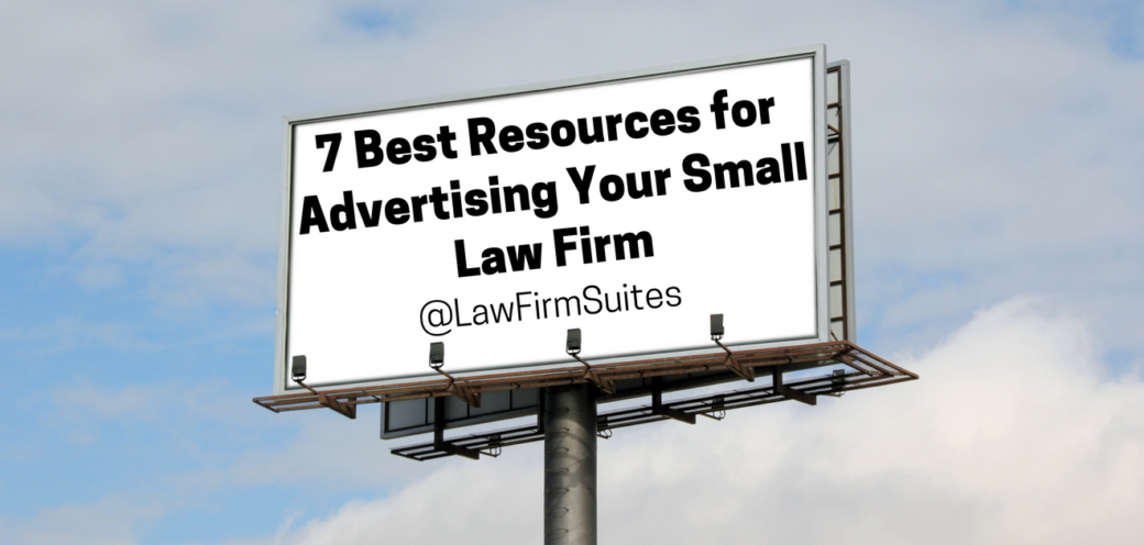 7 Best Resources for Advertising Your Small Law Firm