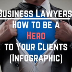 Business Lawyers: How to be a Hero to Your Clients [Infographic]