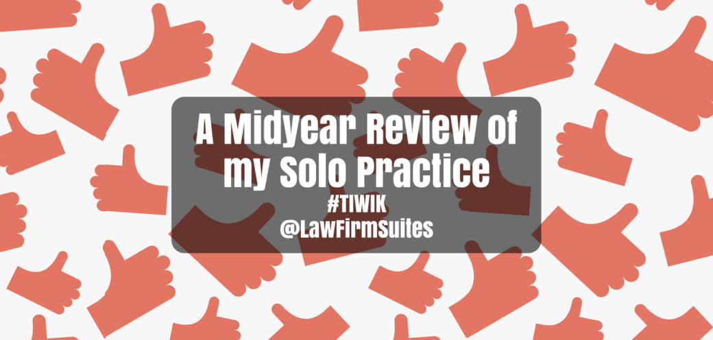 A Midyear Review of my Solo Practice