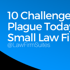 10 Challenges that Plague Today's Small Law Firm [Infographic]