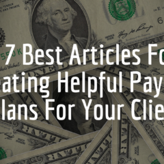 7 Best Articles For Creating Helpful Payment Plans For Your Clients