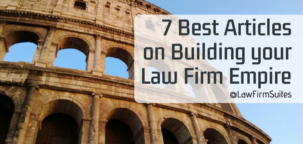 7 Best Articles on Building your Law Firm Empire
