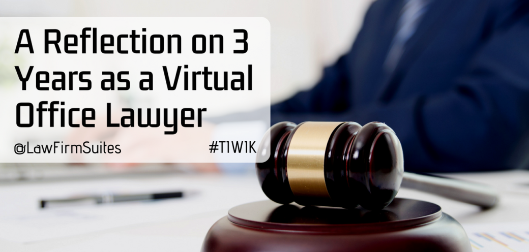A Reflection on 3 Years as a Virtual Office Lawyer