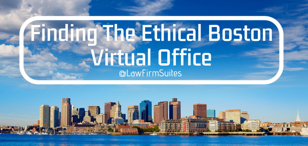 Finding The Ethical Boston Virtual Office