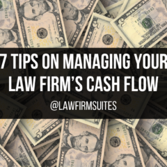 7 Tips on Managing your Law Firm's Cash Flow