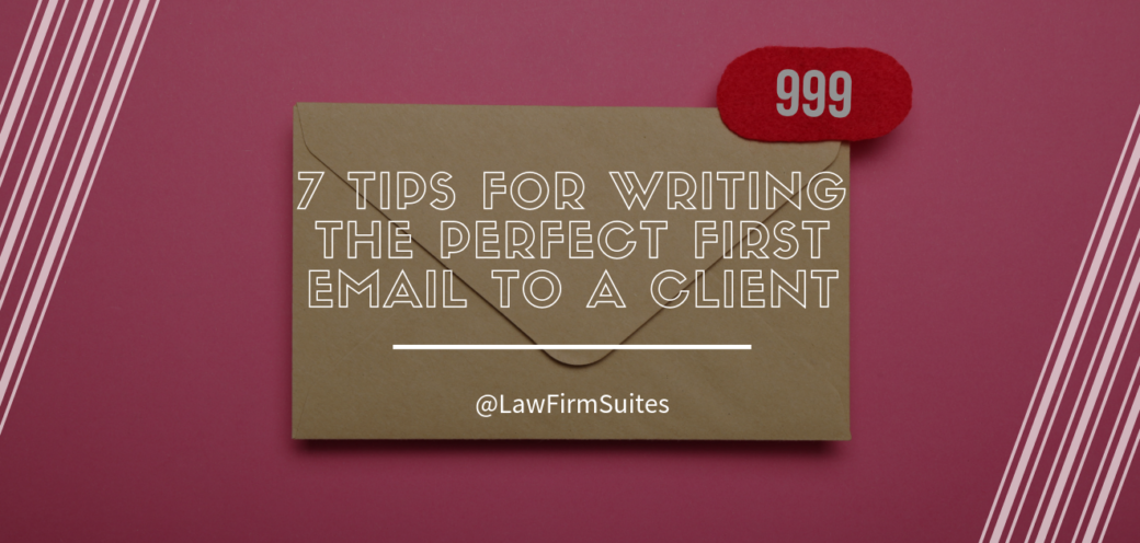7 Tips for Writing the Perfect First Email to A Client