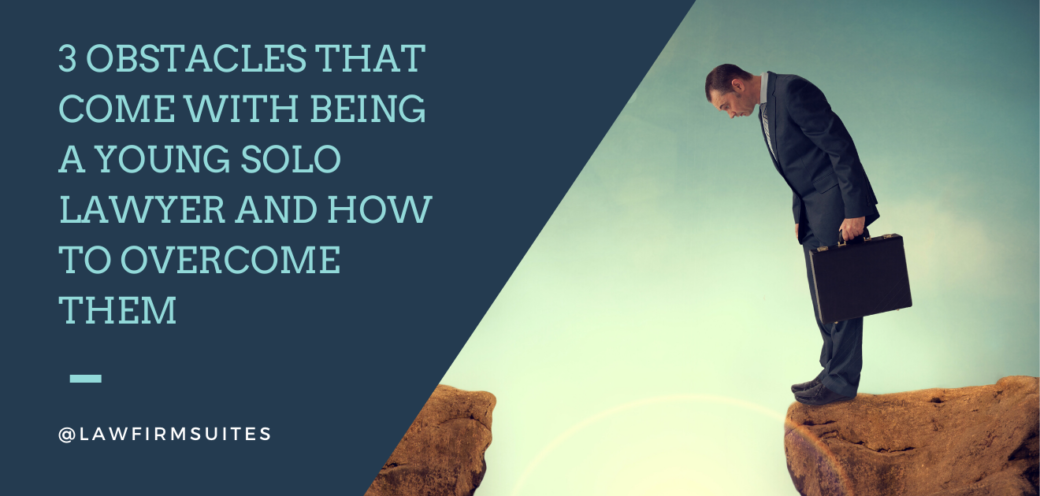 3 Obstacles That Come With Being A Young Solo Lawyer and How To Overcome Them