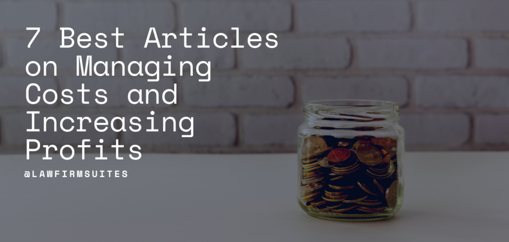 7 Best Articles on Managing Costs and Increasing Profits