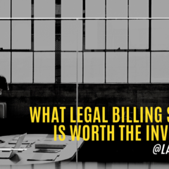 What Legal Billing Software Is Worth the Investment?