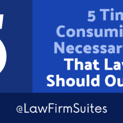 5 Time-Consuming But Necessary Tasks That Lawyers Should Outsource