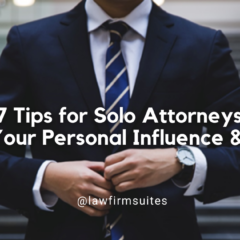 7 Tips for Solo Attorneys To Build Your Personal Influence & Branding