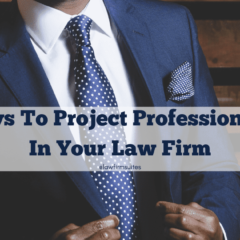 7 Ways to Project Professionalism in your Law Firm
